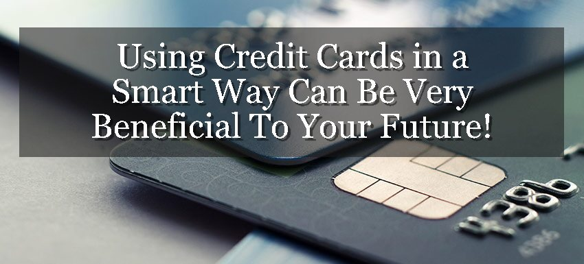 Using Credit Cards Correctly Can Greatly Help Build Your Credit Profile